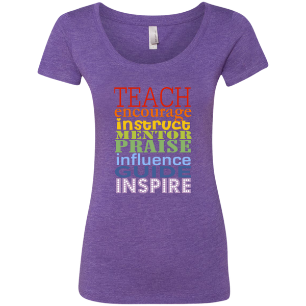 Teach Encourage Instruct Mentor Praise Influence Guide Inspire Next Level Ladies Triblend Scoop - TeachersLoungeShop - 2