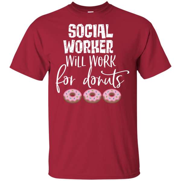 Social worker will work for donuts .  T-Shirt