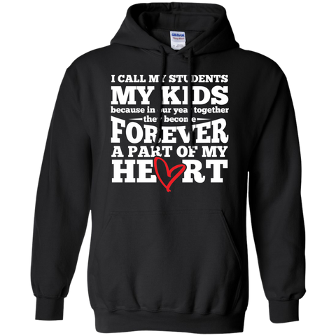 I call my students my kids  Hoodie 8 oz - TeachersLoungeShop - 1