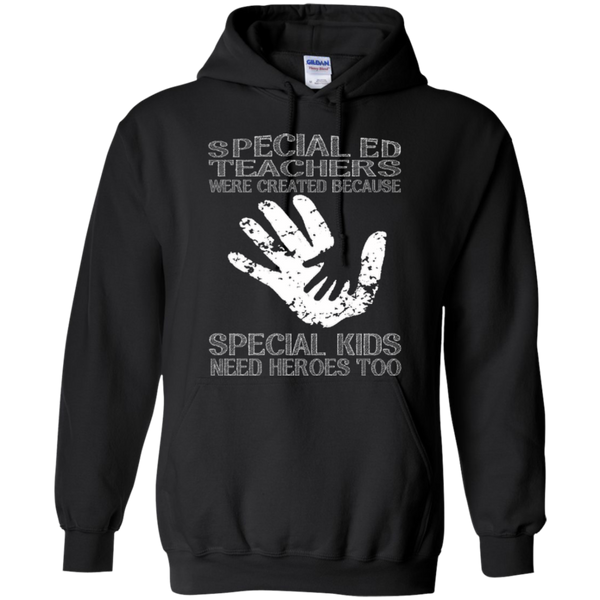 Special Ed Teachers are Created because Special Kids need Heroes T-shirt Hoodie - TeachersLoungeShop - 7