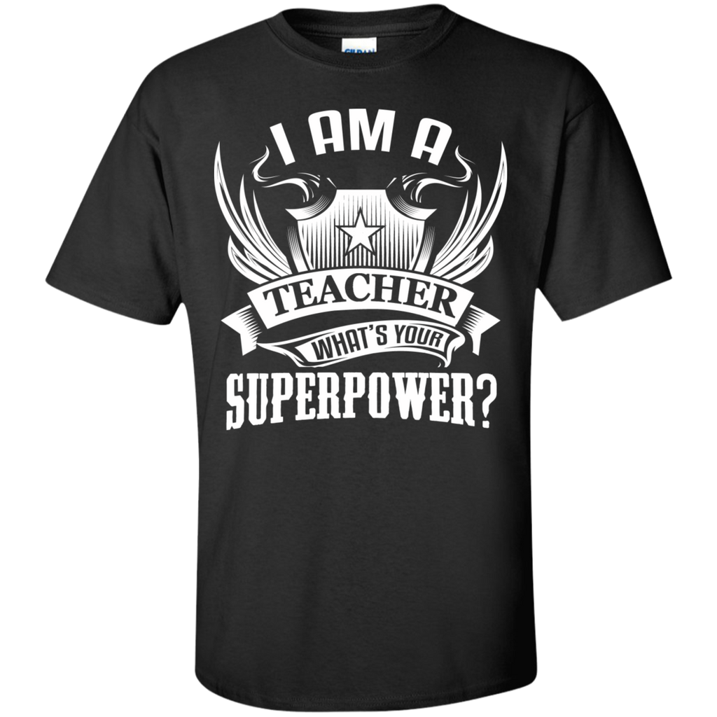 I am a Teacher what's your Superpower  Cotton T-Shirt - TeachersLoungeShop - 1