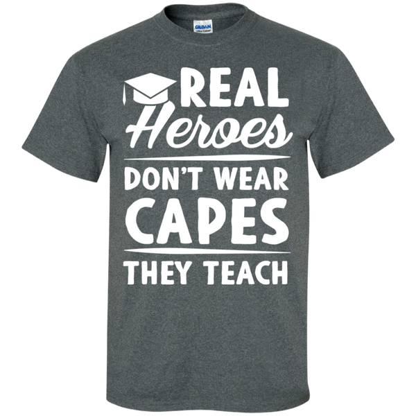 Real Heroes Dont wear capes They Teach T-Shirt - TeachersLoungeShop - 9
