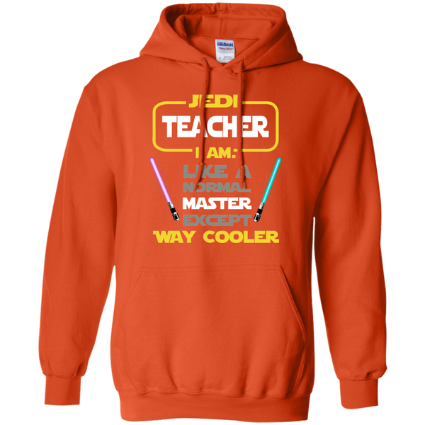 Jedi Teacher I Am Like a Normal Master Except Way Cooler Pullover Hoodie 8 oz - TeachersLoungeShop - 8