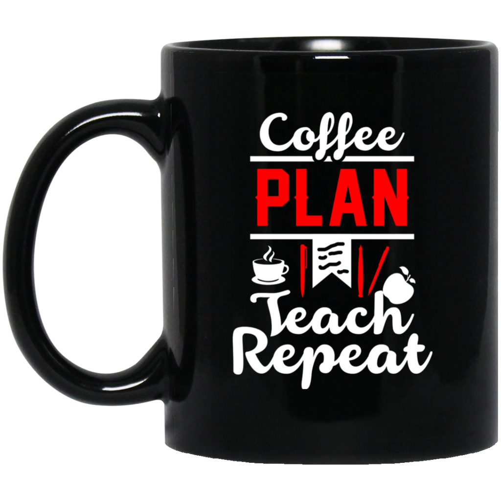 Coffee Plan Teach Repeat  11 oz. Black Mug