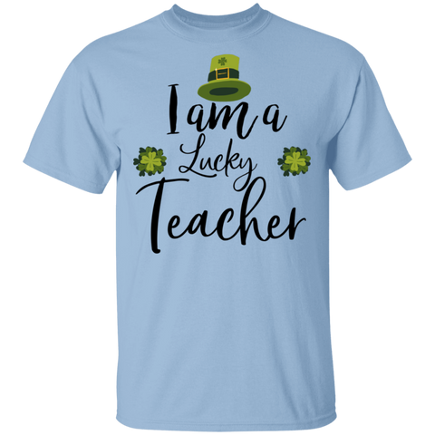 I am a lucky Teacher . T-Shirt