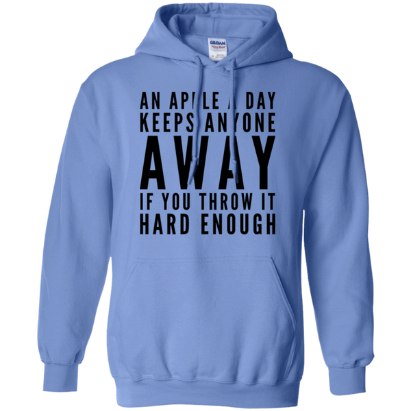 An Apple a day keeps anyone away if you throw it hard enough  Hoodie
