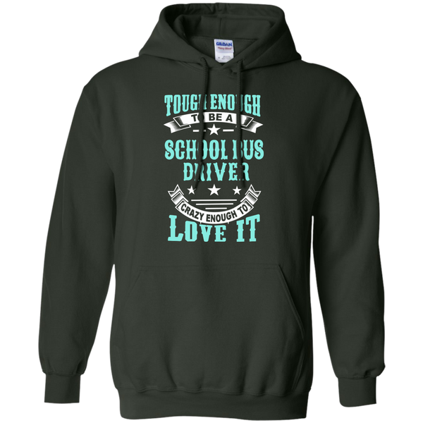 Tough Enough to be a School Bus Driver Crazy Enough to Love It Pullover Hoodie 8 oz - TeachersLoungeShop - 5
