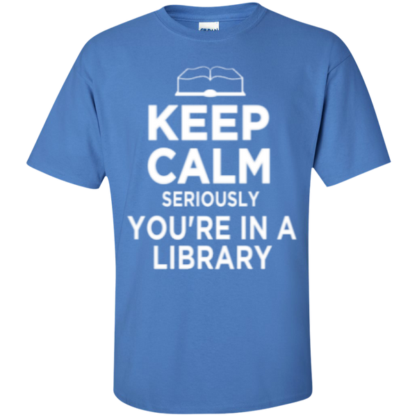 Keep Calm Seriously You're in a Library - TeachersLoungeShop - 6