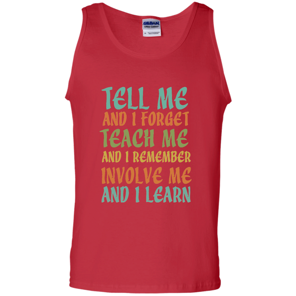 Tell Me and I Forget Teach Me and I Remember Involve Me and I Learn 100% Cotton Tank Top - TeachersLoungeShop - 3