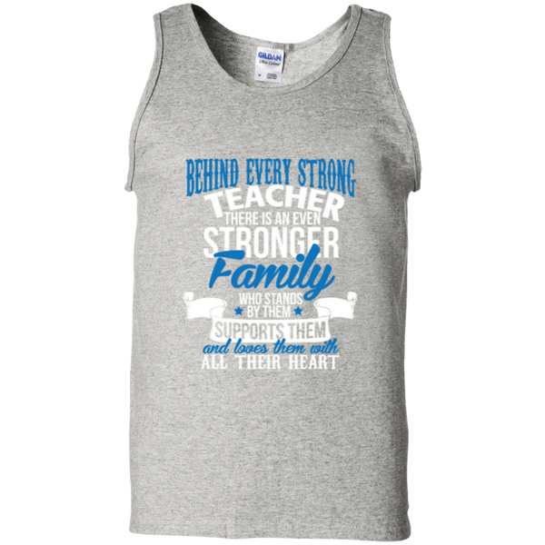 Behind Every Strong Teacher There Is An Even Stronger Family 100% Cotton Tank Top - TeachersLoungeShop - 2