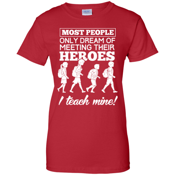 Most people only dream of meeting their heroes i teach mine   Custom 100% Cotton T-Shirt - TeachersLoungeShop - 13