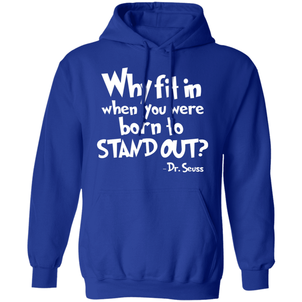 Why fit when you were born to stand out  Pullover Hoodie 8 oz.