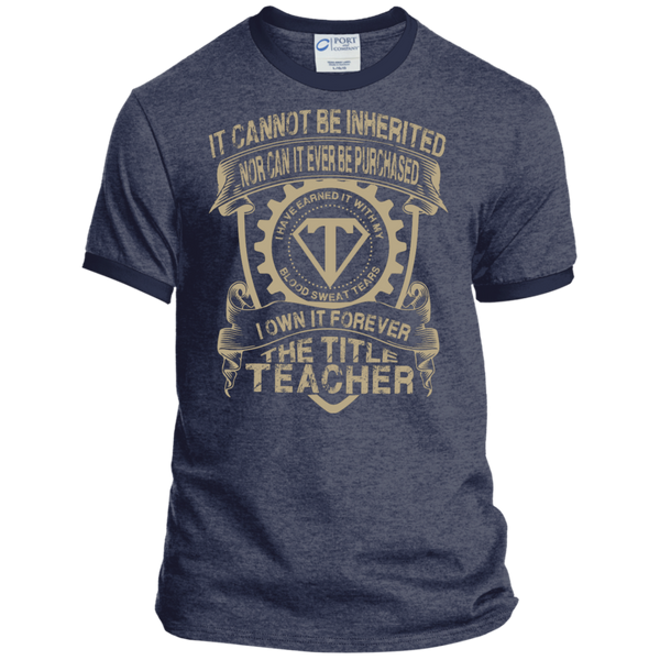It cannot be inherited nor it ever be purchased I own it forever the title Teacher  Ringer Tee - TeachersLoungeShop - 4