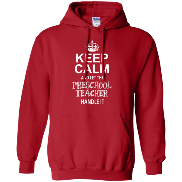 Keep Calm and Let the Preschool Teacher Handle it   Hoodie 8 oz - TeachersLoungeShop - 12