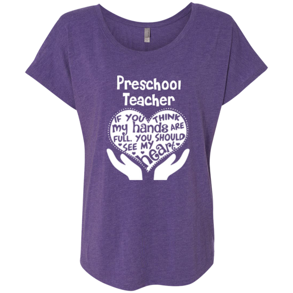 Preschool Teacher If You Think My Hands Are Full You Should See My Heart Next Level Ladies Triblend Dolman Sleeve - TeachersLoungeShop - 1