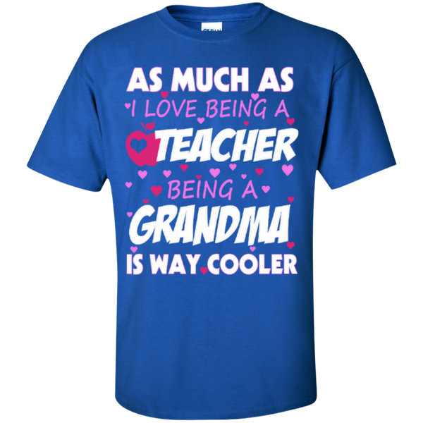 As Much as I Love being a Teacher being a Grandma is Way Cooler T-shirt Hoodie - TeachersLoungeShop - 2