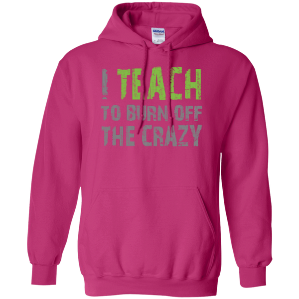 I Teach to burn off the crazy Hoodie 8 oz - TeachersLoungeShop - 3