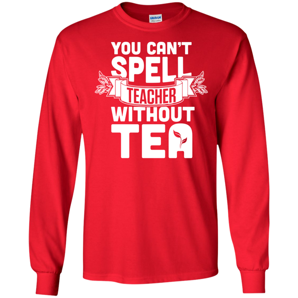 You Can't Spell Teacher without Tea  LS Ultra Cotton Tshirt - TeachersLoungeShop - 8