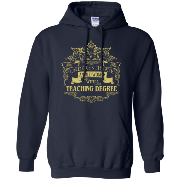 Never Underestimate An Old Woman With A Teaching Degree Pullover Hoodie 8 oz - TeachersLoungeShop - 6
