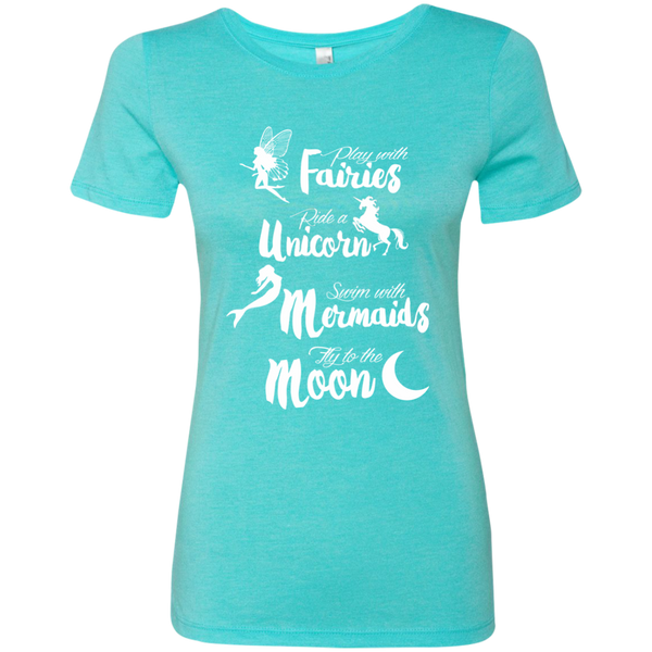Play with Fairies Ride a Unicorn Swim with Mermaids Fly to the Moon Next Level Ladies Triblend T-Shirt - TeachersLoungeShop - 4