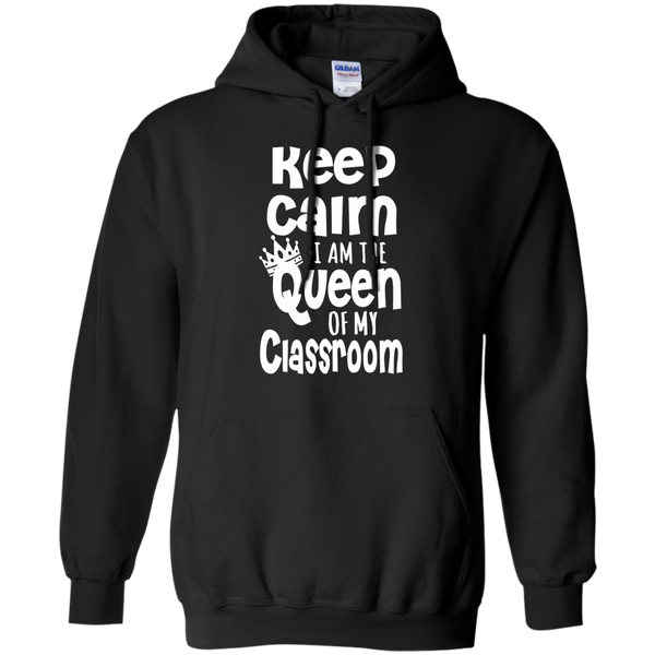 Keep Calm I am the Queen of My Classroom Pullover Hoodie 8 oz - TeachersLoungeShop - 1