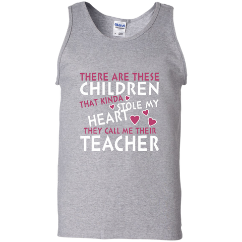 There are these Children that Kinda Stole My Heart They call Me Their Teacher 100% Cotton Tank Top - TeachersLoungeShop - 1