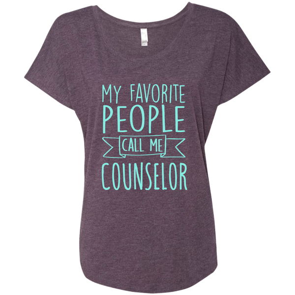 My Favorite People call Me Counselor Next Level Ladies Triblend Dolman Sleeve - TeachersLoungeShop - 6
