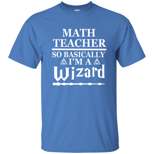 Math Teacher So Basically I'm a Wizard Cotton T-Shirt - TeachersLoungeShop - 5