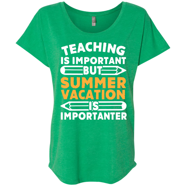 Teaching is important but Summer vacation is importanter Ladies Triblend Dolman Sleeve - TeachersLoungeShop - 9