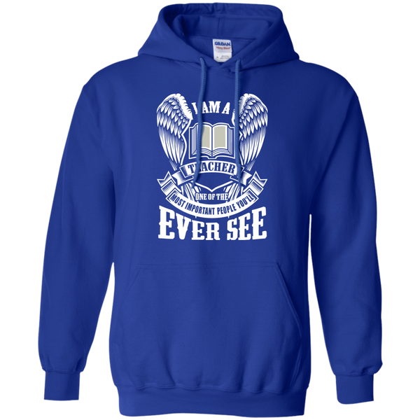 I am a Teacher One of the Most Important People You'll Ever See Pullover Hoodie 8 oz - TeachersLoungeShop - 11