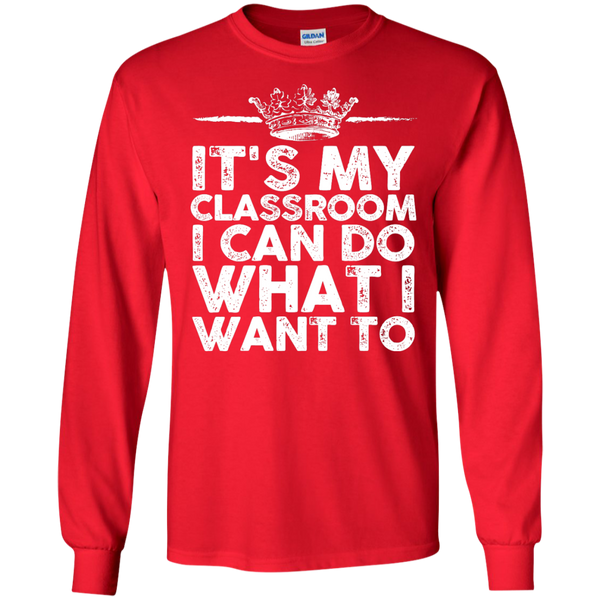 It's My Classroom I can do what i want to  Ultra Cotton Tshirt - TeachersLoungeShop - 8