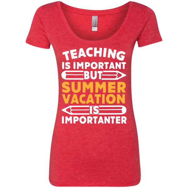 Teaching is important but Summer vacation is importanter  Ladies Triblend Scoop - TeachersLoungeShop - 6