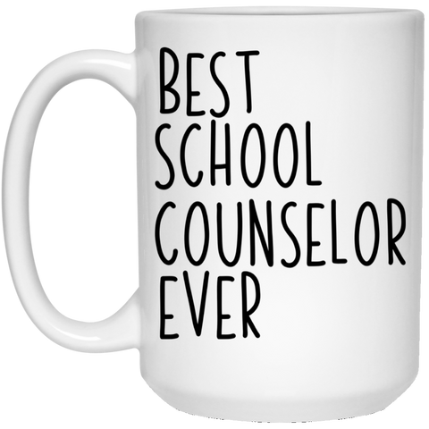 Best school counselor ever  15 oz. White Mug