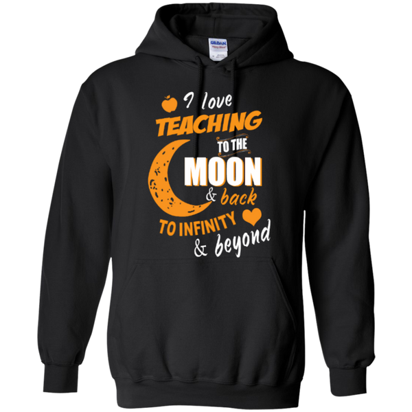 I Love Teaching to the Moon and Back to Infinity and Beyond Teacher T-shirt Hoodie - TeachersLoungeShop - 7