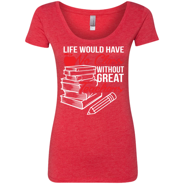 Life Would Have No Class Without Great Teachers Ladies Triblend Scoop - TeachersLoungeShop - 4