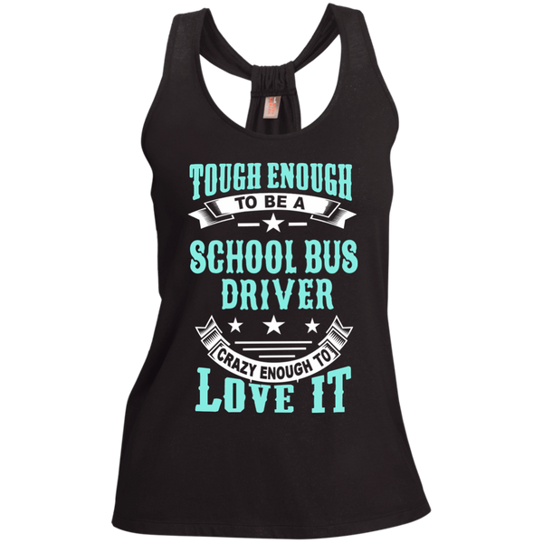 Tough Enough to be a School Bus Driver Crazy Enough to Love It Ladies Shimmer Loop Back Tank - TeachersLoungeShop - 1