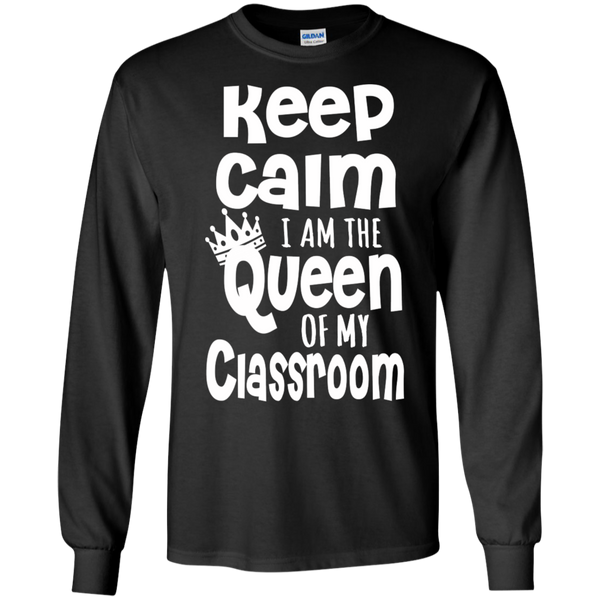 Keep Calm I am the Queen of My Classroom LS Cotton Tshirt - TeachersLoungeShop - 1