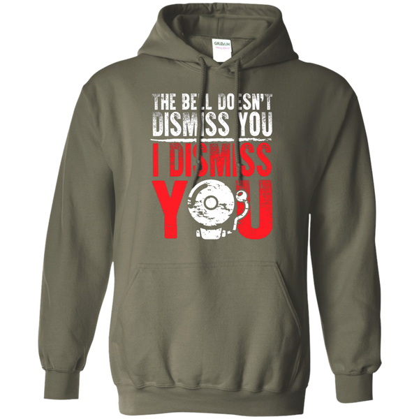 The Bell Doesn't Dismiss you I dismiss you  Hoodie 8 oz - TeachersLoungeShop - 9