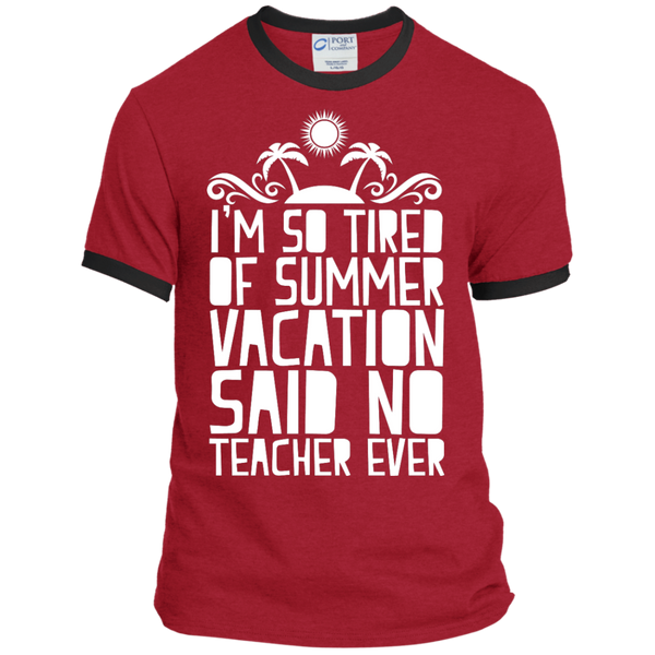 I'm So Tired of Summer Vacation Said No Teacher ever Ringer Tee - TeachersLoungeShop - 7