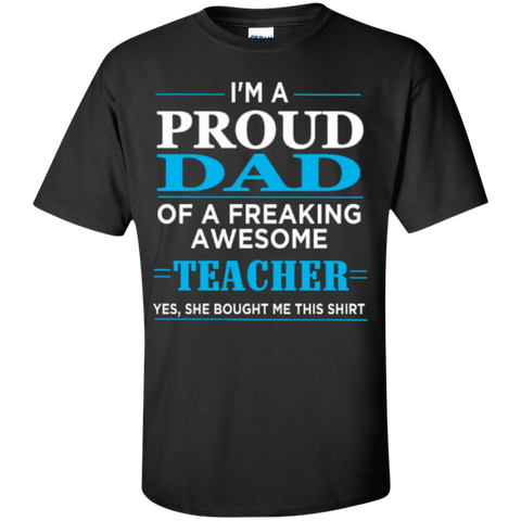 Proud Dad of a freaking awesome Teacher  T-Shirt - TeachersLoungeShop - 1