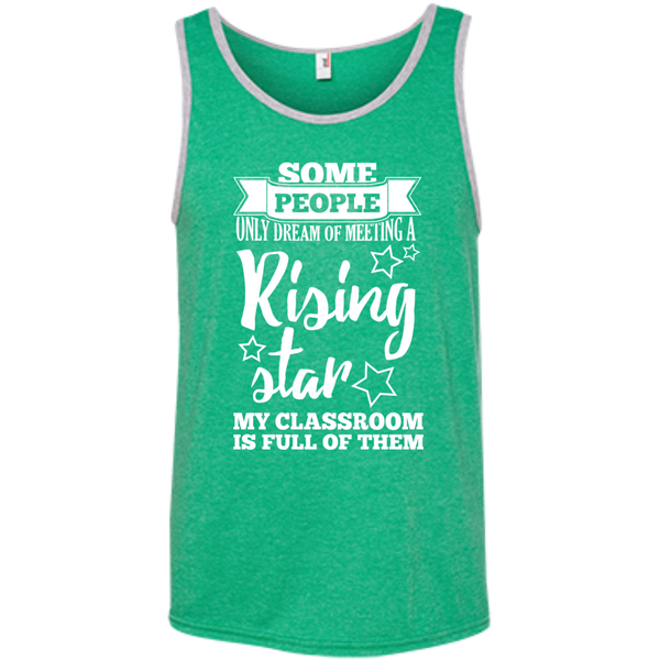 Some people only dream of meeting a rising star 100% Ringspun Cotton Tank Top - TeachersLoungeShop - 2