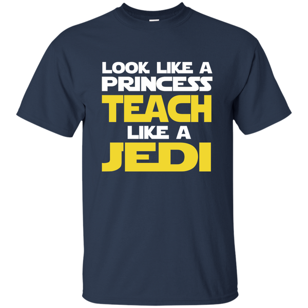 Look Like a Princess Teach Like a Jedi Cotton T-Shirt - TeachersLoungeShop - 10