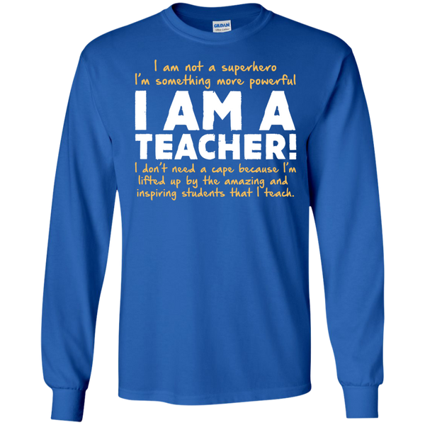 I am not a superhero I'm something more powerful I am a Teacher   Ultra Cotton Tshirt - TeachersLoungeShop - 8