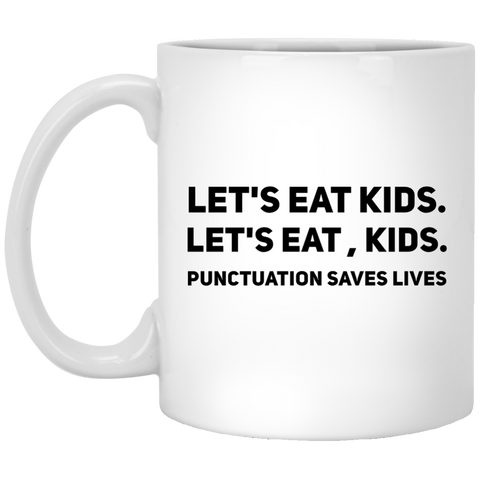Let's Eat Kids Punctuation saves lives  Mug