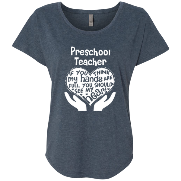 Preschool Teacher If You Think My Hands Are Full You Should See My Heart Next Level Ladies Triblend Dolman Sleeve - TeachersLoungeShop - 4