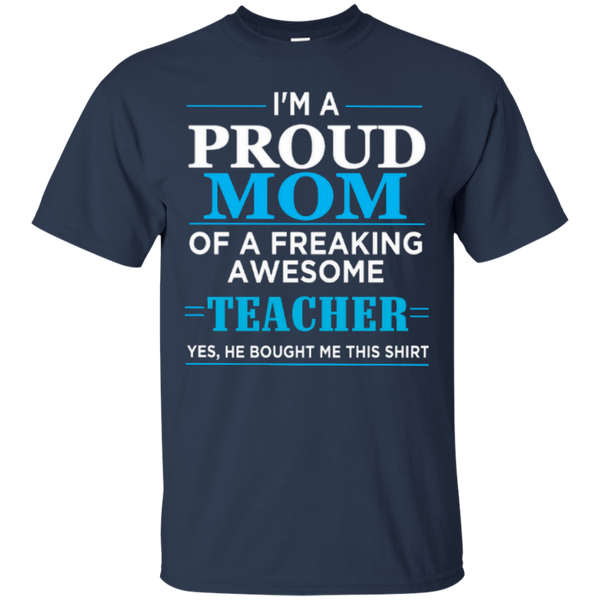 I'm a Proud Mom of a Freaking Awesome Teacher Cotton T-Shirt - TeachersLoungeShop - 6