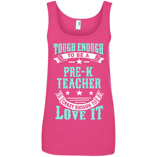 Tough Enough to be a Pre K Teacher Crazy Enough to Love It Ladies' 100% Ringspun Cotton Tank Top - TeachersLoungeShop - 3
