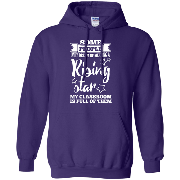 Some people only dream of meeting a rising star Hoodie 8 oz - TeachersLoungeShop - 10