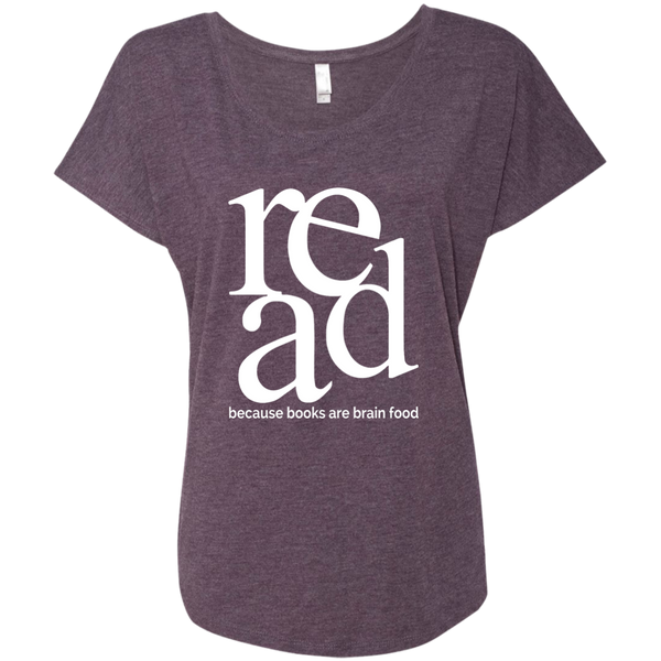 Read Because Books Are Brain Food Next Level Ladies Triblend Dolman Sleeve - TeachersLoungeShop - 9