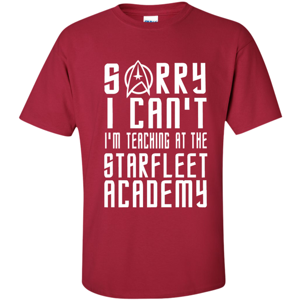 Sorry I Can't I'm Teaching at the Starfleet Academy Cotton T-Shirt - TeachersLoungeShop - 5